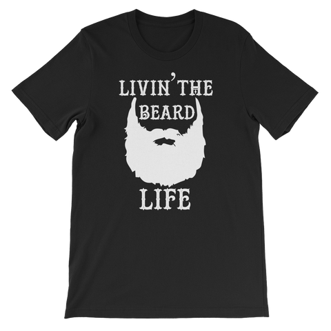 Livin' The Beard Life - Short-Sleeve Unisex T-Shirt - Cozzoo
