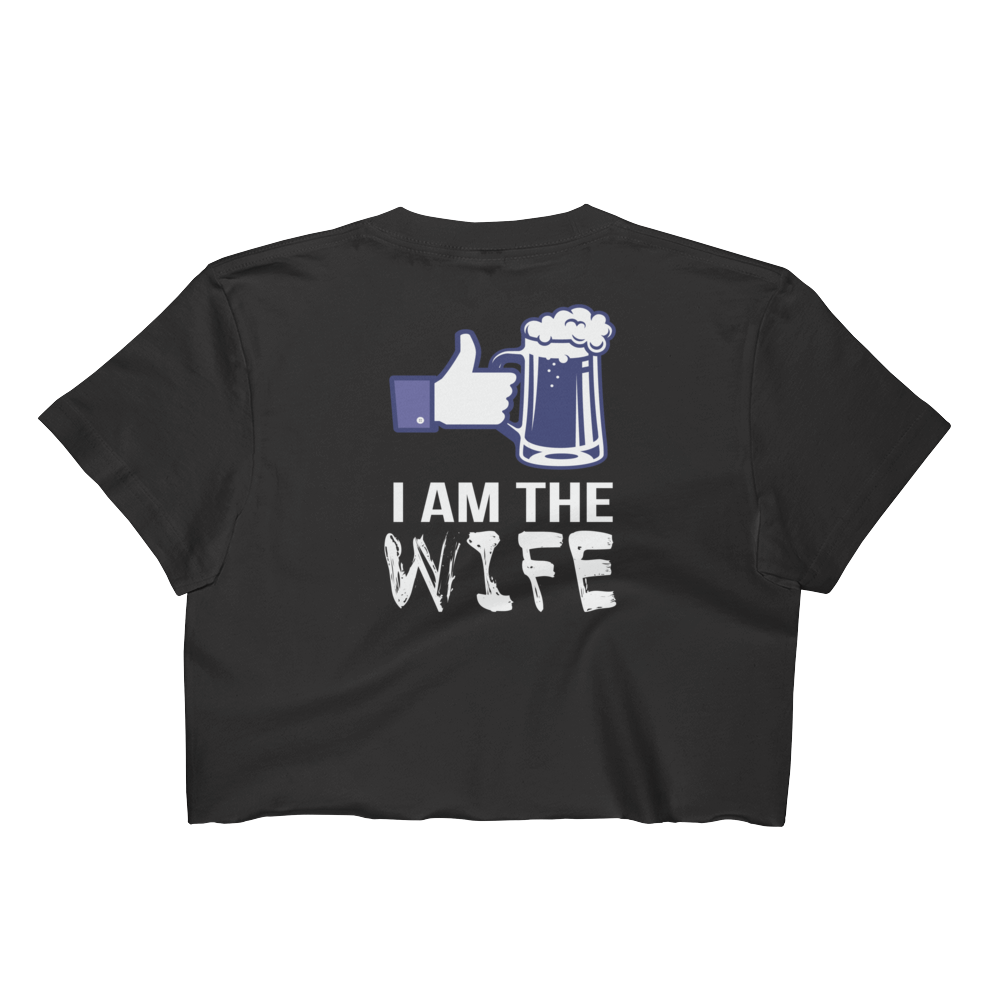 I Am The Wife - Women's Crop Top - Cozzoo