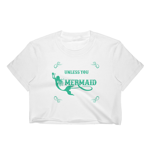 Always Be Yourself Unless You Can Be A Mermaid Then Always Be A Mermaid - Women's Crop Top - Cozzoo
