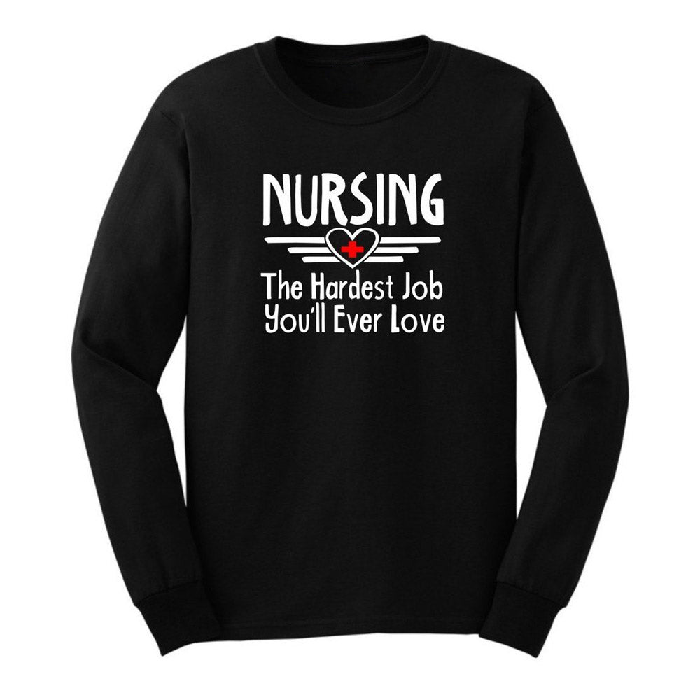 Nursing The Hardest Job You'll Ever Love - Nurse Women Long Sleeves Shirt - Cozzoo