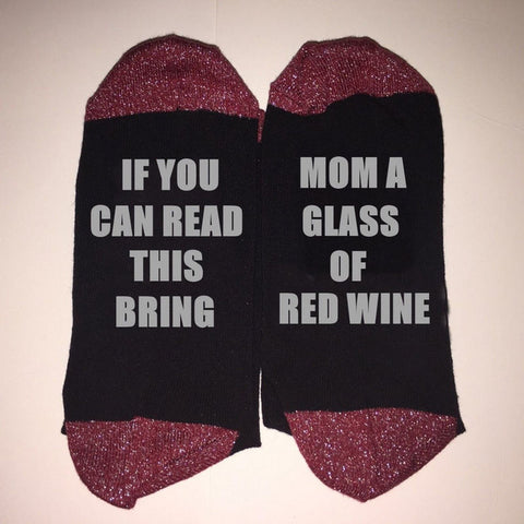 If You Can Read This Bring Mom A Glass Of Red Wine - Drinking Socks Funny Crazy Cool Novelty Cute Fun Funky Colorful - Cozzoo