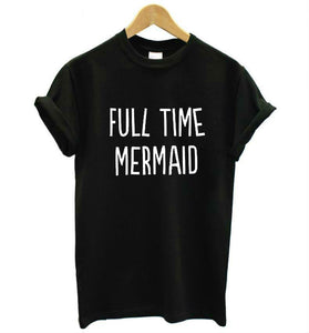 Full Time Mermaid T-Shirt - Ladies Crew Neck Novelty Tops - Cozzoo