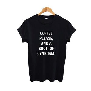 Coffee Please, And A Shot Of Cynicism T-Shirt - Cozzoo