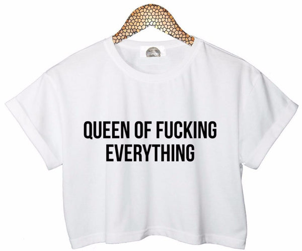 Queen of Fucking Everything T-Shirts - Women's Crop Top - Cozzoo