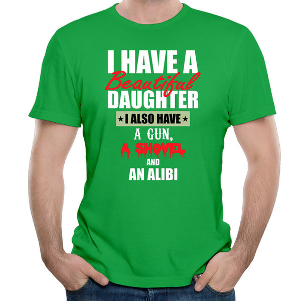 I Have A Beautiful Daughter I Also Have A Gun, A Shovel And An Alibi - Dad's T-shirt - Cozzoo