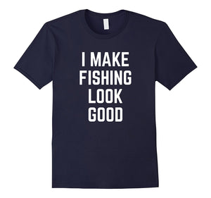 I Make Fishing Look Good - Men's Tee - Cozzoo