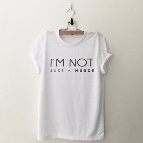 I'm Not Just A Nurse - Women T-shirt - Cozzoo