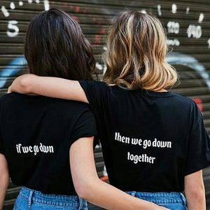 If We Go Down The We Go Down Together - BFFs Best Friends Matching Pair Shirts - Cozzoo