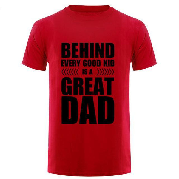 Behind Every Good Kid Is a Great Dad - Men's T-shirt - Cozzoo