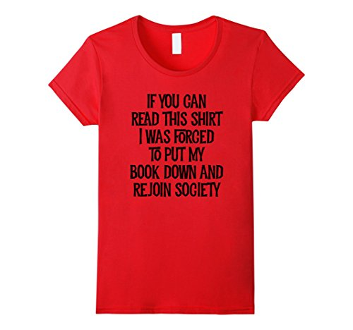 If You Can Read This Shirt I Was Forced To Put My Book Down And Rejoin Society - Reading T-shirt For Women - Cozzoo