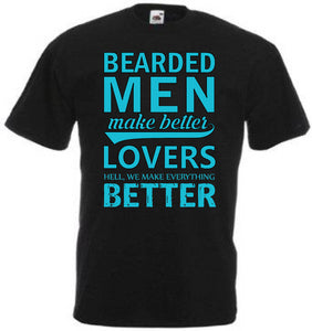 Bearded Men Make Better Lovers. Hell...We Make Everything Better - T-shirt - Cozzoo