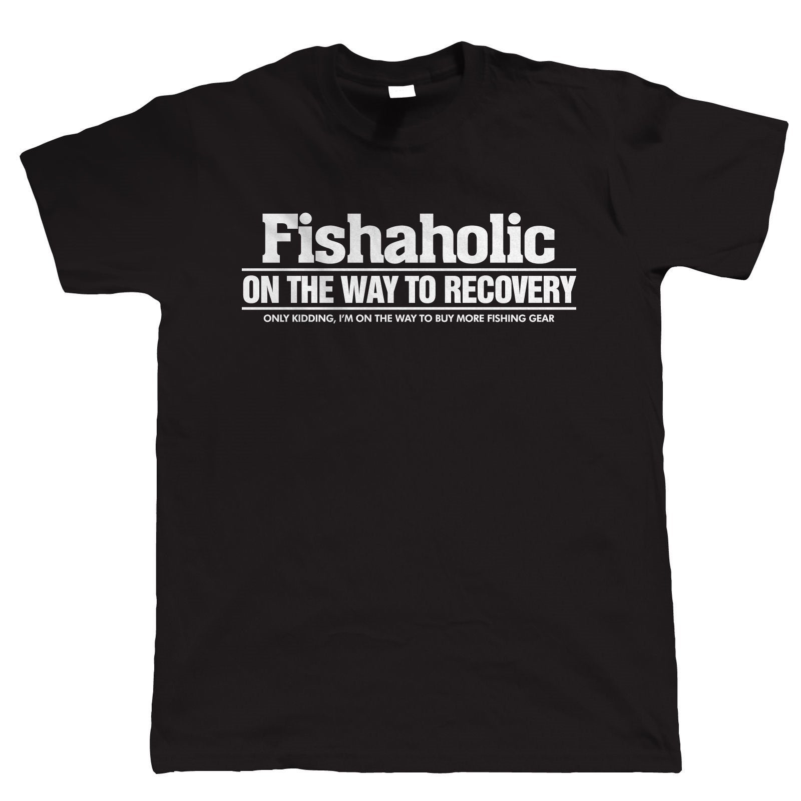 Fishaholic On The Way To Recovery. Only Kidding, I'm On The Way To Buy More Fishing Gear- Men's T-Shirt - Cozzoo