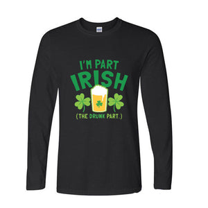 I'm Part Irish. The Drunk Part. Funny Long Sleeves T-shirt - Cozzoo