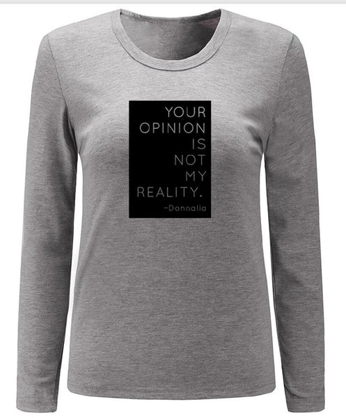 Your Opinion Is Not My Reality - Women's Funny T-shirt - Cozzoo