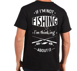 If I'm Not Fishing I'm Thinking About It - Men's T-shirt - Cozzoo