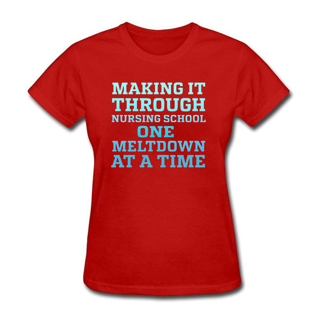 Making It Through Nursing School One Meltdown At A Time - Women T-shirt - Cozzoo