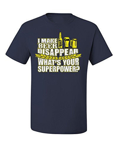 I Make Beer Disappear What's Your Superpower Tee T-Shirt Design - Men's T-Shirt - Cozzoo