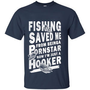 Fishig Saved Me From Being a Pornstar Now I'm Just a Hooker Style Men's Crew - Neck T-Shirt Top Tees - Cozzoo