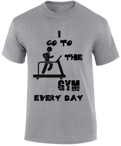 I Go To The Gym Every Day - Fitness Unisex T-shirt - Cozzoo