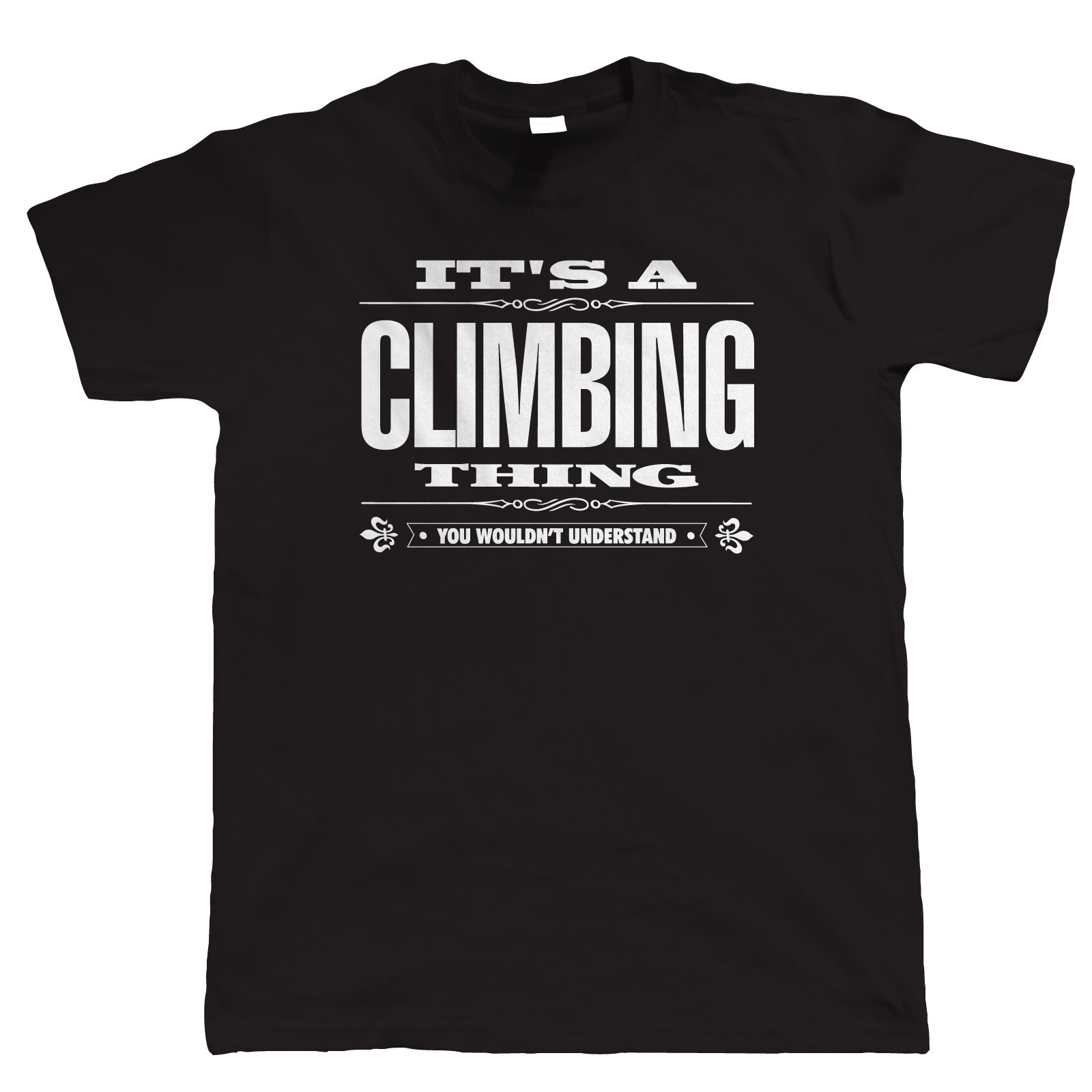 It's A Climbing Thing You Wouldn't Understand - Rock/Mountain Men's T-shirt - Cozzoo