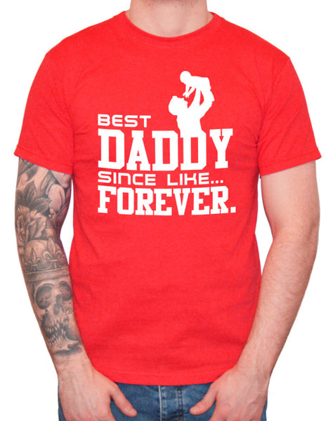 Best Daddy Since Like... Forever T-shirt - Father Tee - Cozzoo
