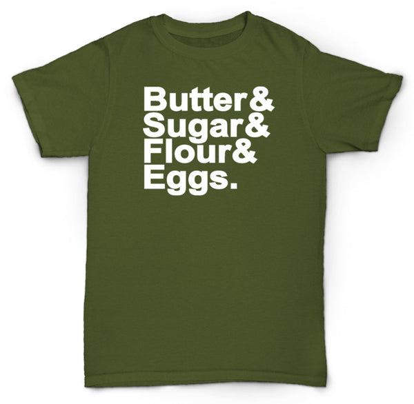 Butter & Sugar & Flour & Eggs - Baking/Cooking Unisex T-shirt - Cozzoo