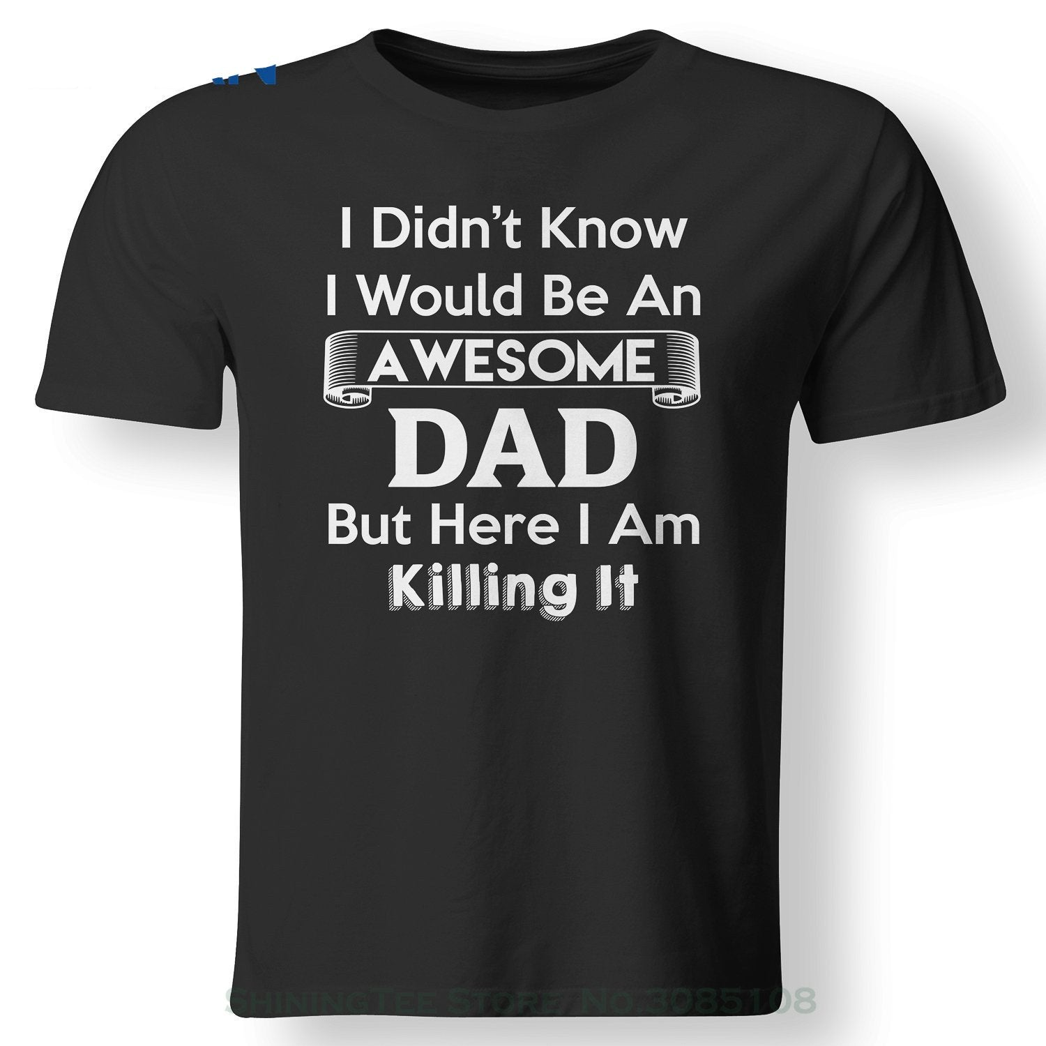 I Didn't Know I Would Be An Awesome Dad But Here I Am Killing It - Men's T-shirt - Cozzoo