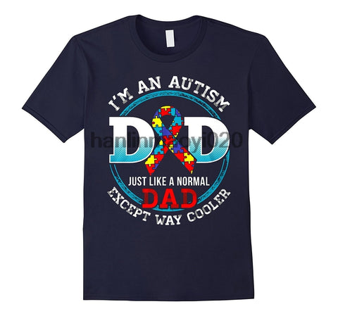 I'm An Autism Dad Just Like A Normal Dad Except Way Cooler - Autism Awareness T-shirt - Cozzoo