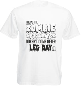 I Hope Zombie Apocalypse Doesn't Come After Leg Day - Funny Fitness T-shirt - Cozzoo