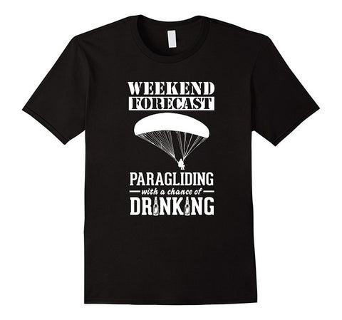 Weekend Forecast Paragliding With A Chance Of A Drinking - Beer/Paragliding T-shirt - Cozzoo