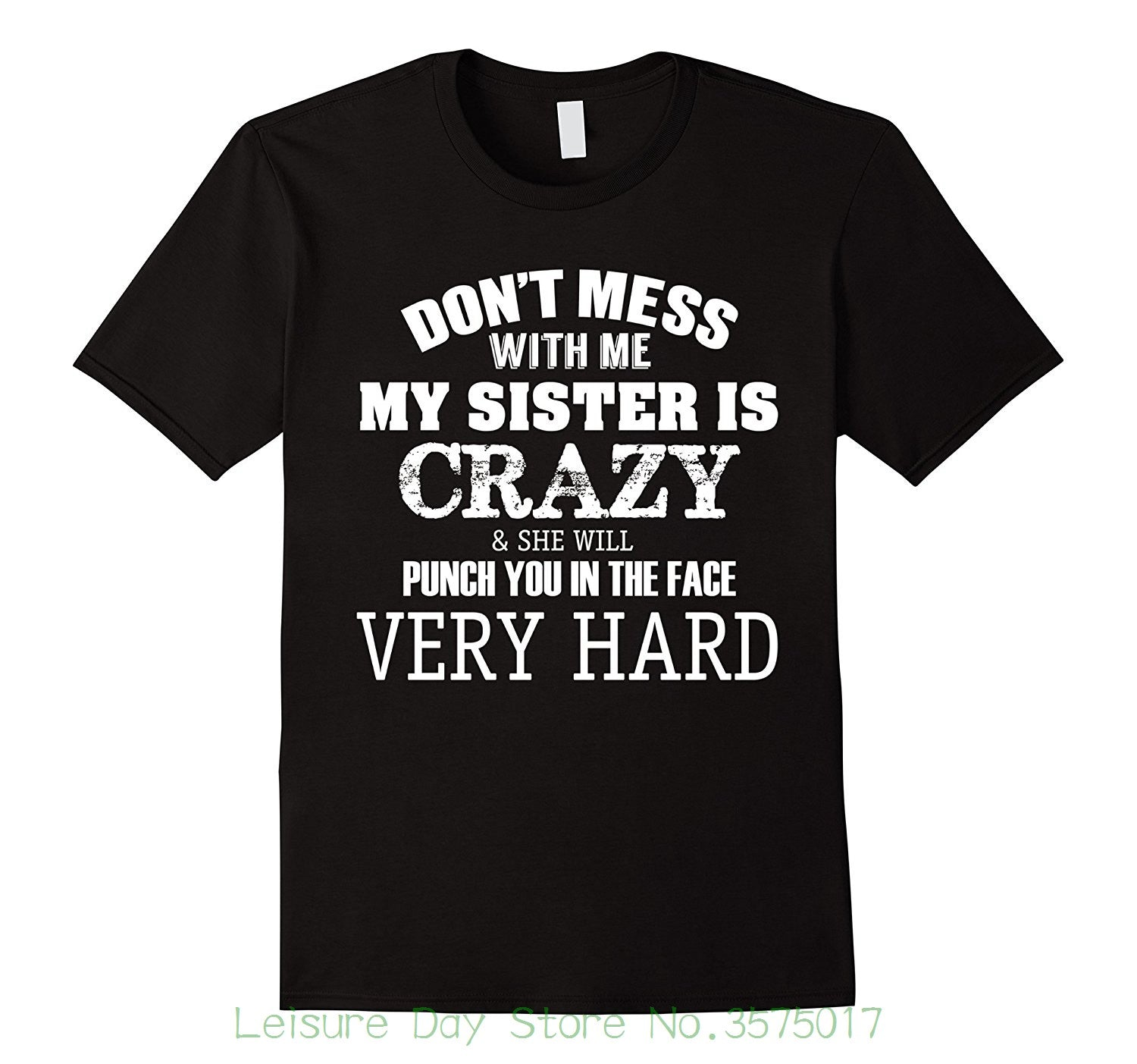 Don't Mess With Me My Sister Is Crazy & She Will Punch You In The Face Very Hard - Siblings - Unisex T-shirts - Cozzoo