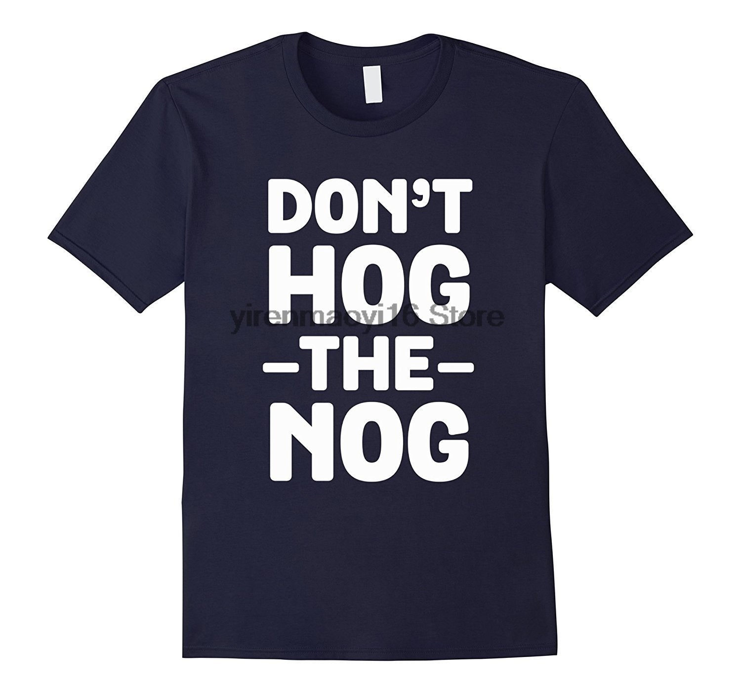 Don't Hog The Nog T-Shirt Funny Eggnog Christmas Drink Tee - Cozzoo