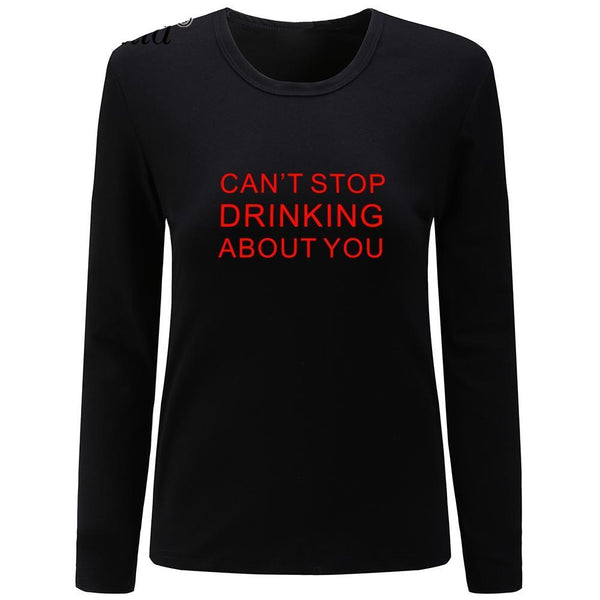 Can't Stop Drinking About You - Women's Long Sleeves Tee - Cozzoo