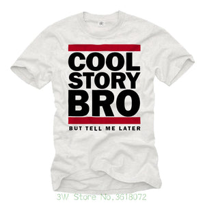 96dc9fda Cool Story Bro But Tell Me Later T-Shirts - Men's Top Tee - Cozzoo