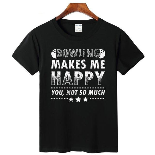 Bowling Makes Me Happy. You, Not So Much - Unisex T-shirt - Cozzoo