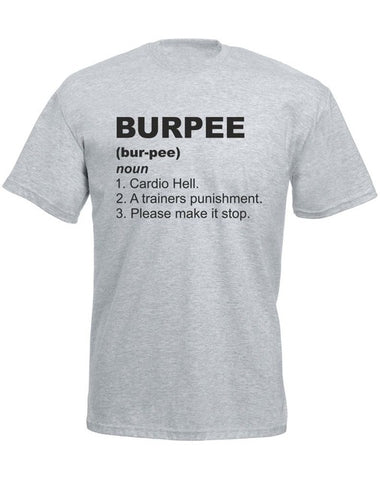 Burpee Definition (Bur-pee) Noun - Cardio Hell. A Trainers Punishment. Please Make It Stop T-shirt - Cozzoo