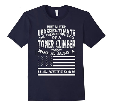 Tower Climber Shirt - Never Underestimate A Tower Climber  US Veteran - Cozzoo