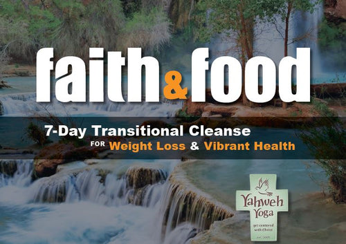 Yahweh Yoga Faith & Food 7-Day Transitional Cleanse