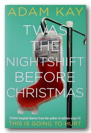 Adam Kay - 'Twas The Nightshift Before Christmas (2nd Hand Hardback) | Campsie Books