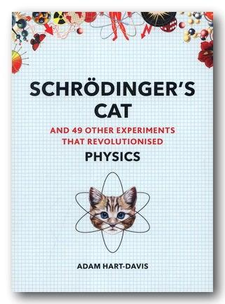 Adam Hart-Davis - Schrodinger's Cat & 49 Other Experiments (2nd Hand Softback) | Campsie Books