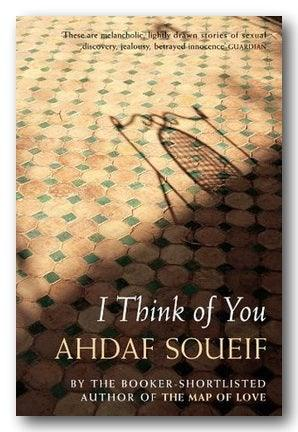 Ahdaf Soueif - I Think of You (Stories)