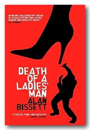 Alan Bissett - Death of a Ladies' Man (2nd Hand Paperback) | Campsie Books