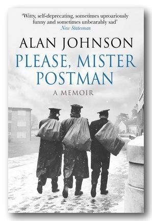 Alan Johnson - Please, Mister Postman (A Memoir)