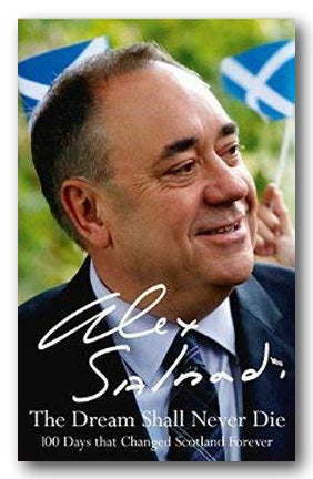 Alex Salmond - The Dream Shall Never Die (2nd Hand Hardback) | Campsie Books
