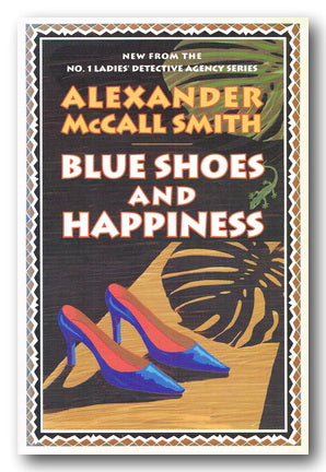 Alexander McCall Smith - Blue Shoes and Happiness (2nd Hand Hardback) | Campsie Books
