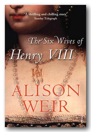 Alison Weir - The Six Wives of Henry VIII (2nd Hand Paperback)