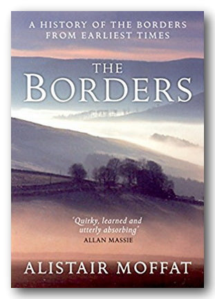 Alistair Moffat - The Borders (A History of The Borders from Earliest Times) (2nd Hand Paperback)