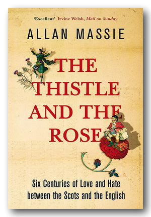 Allan Massie - The Thistle & The Rose
