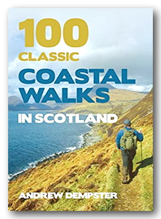 Andrew Dempster - 100 Classic Coastal Walks in Scotland (2nd Hand Paperback) | Campsie Books
