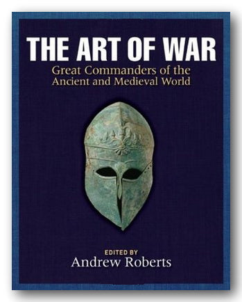Andrew Roberts (Editor) - The Art of War (2nd Hand Hardback) | Campsie Books
